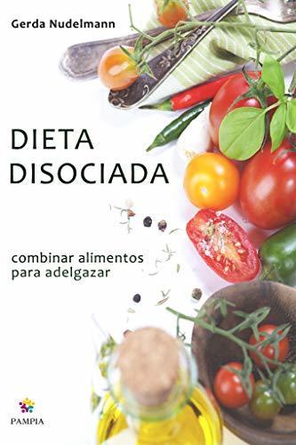 Dieta disociada: Combinar alimentos para adelgazar