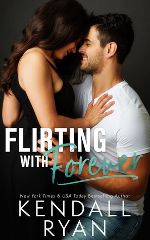 Flirting with Forever by Kendall Ryan
