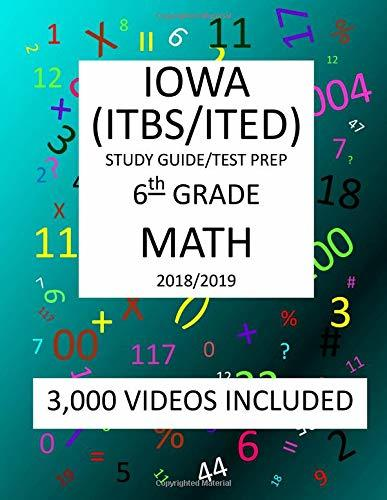6th Grade IOWA ITBS ITED, 2019 MATH, Test Prep: 6th Grade IOWA TEST of BASIC SKILLS, EDUCATIONAL DEVELOPMENT 2019 MATH Test Prep/Study Guide