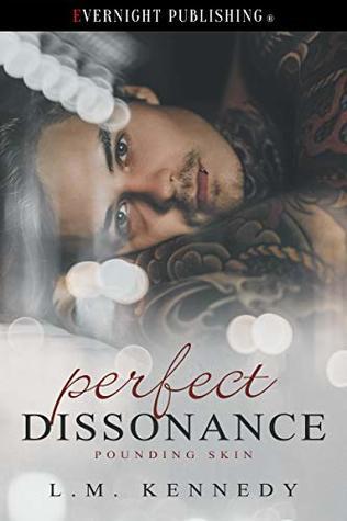Perfect Dissonance (Pounding Skin, #1)