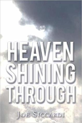 Heaven Shining Through by Joe Siccardi