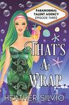 That's a Wrap (Paranormal Talent Agency, #3)