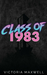Class of 1983 by Victoria Maxwell