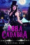 Abra Cadabra: A Reverse Harem Paranormal Romance (Harem of Freaks Book 2)
