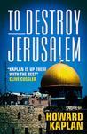 To Destroy Jerusalem