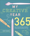 My Creative Year: 365 Daily Inspirational Prompts to Explore the Artist in You