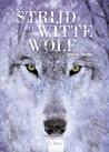 De strijd met de witte wolf (In de ban van de wolf, #3)