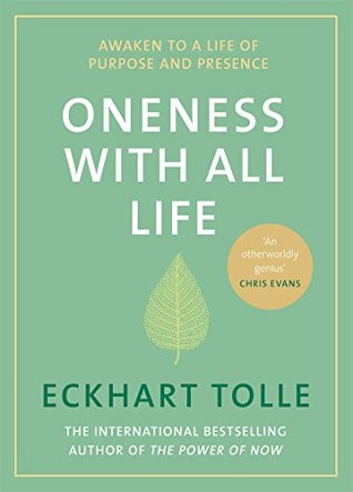 Oneness With All Life: Awaken to a life of purpose and presence