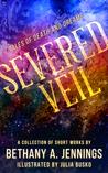 Severed Veil: Tal...