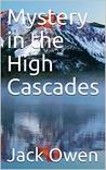 Mystery in the High Cascades (John and Sara Todd Mysteries Book 1)