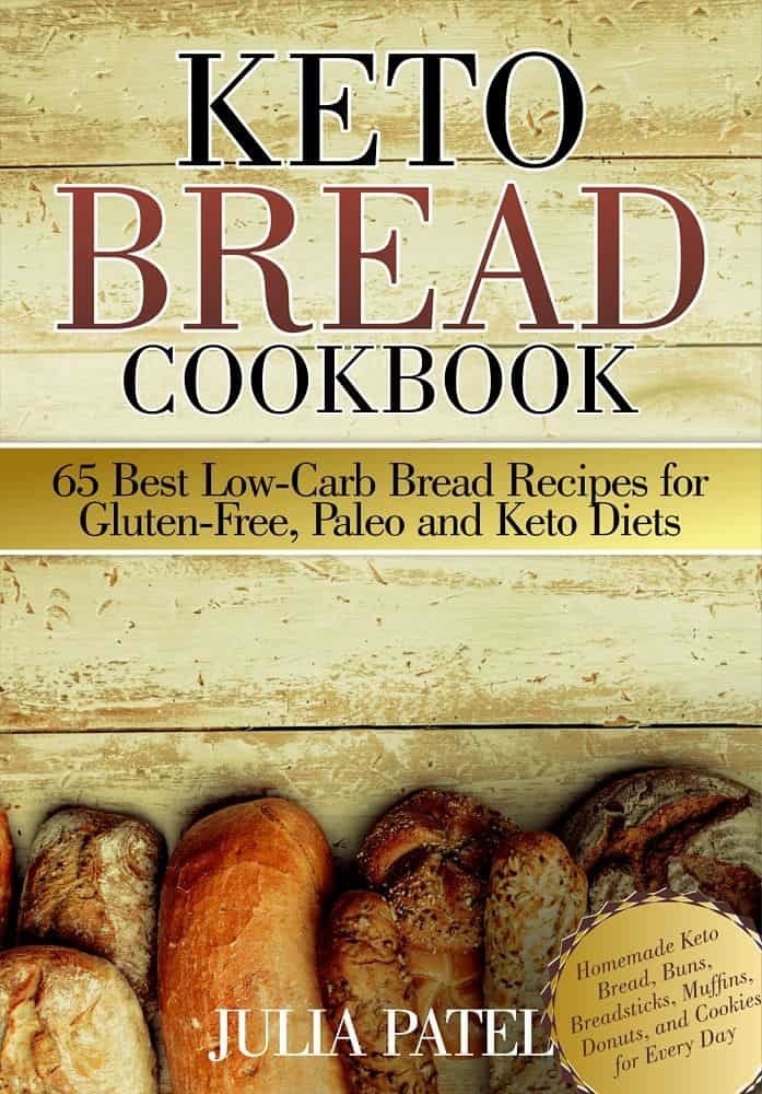 Keto Bread Cookbook: 65 Best Low-Carb Bread Recipes for Gluten-Free, Paleo and Keto Diets: Homemade Keto Bread, Buns, Breadsticks, Muffins, Donuts, and Cookies for Every Day