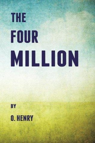 The Four Million (Historical Fiction Books) (Volume 27)