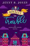 Royally in Trouble by Jenny B. Jones