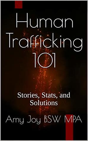 Human Trafficking 101: Stories, Stats, and Solutions