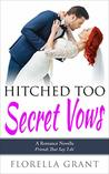 Hitched Too Secret Vows (The Hitched Series Book 2)