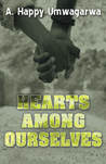 Hearts Among Ourselves by A. Happy Umwagarwa