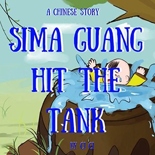 A Chinese Story :Sima Guang Hit The Tank: Children Books / Bedtime Story / Picture Book