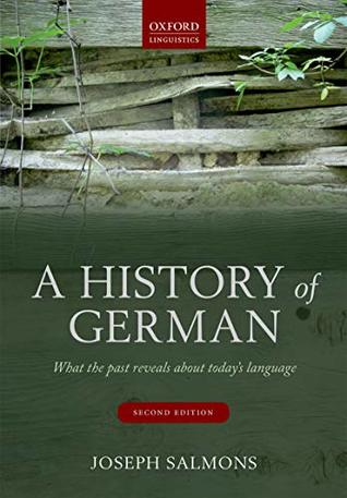 A History Of German What The Past Reveals About Today S Language By
