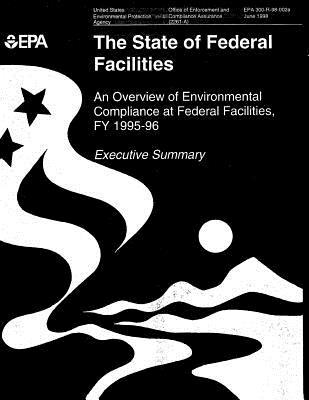 The State of Federal Facilities: Overview of Environmental Compliance at Federal Facilities