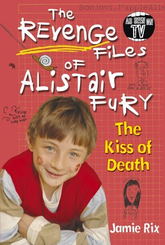 The Revenge Files of Alistair Fury: The Kiss of Death