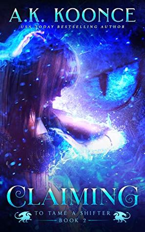 Claiming by A.K. Koonce