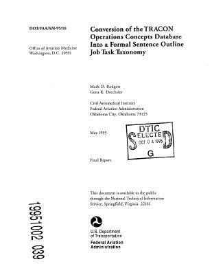 Conversion of the Tracon Operations Concepts Database Into a Formal Sentence Outline Job Task Taxonomy Microform: Final Report