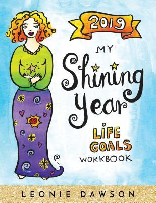 2019 My Shining Year Life Goals Workbook