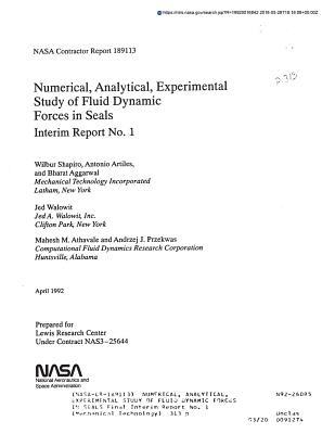Numerical, Analytical, Experimental Study of Fluid Dynamic Forces in Seals