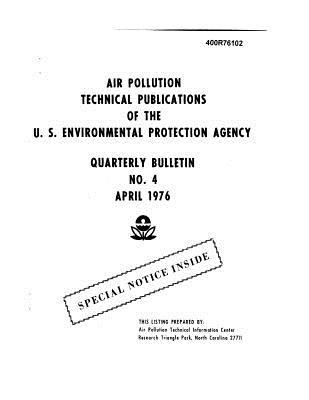 Air Polution Technical Publications of the U. S. Environmental Protection Agency: Quarterly Bulletin No. 4