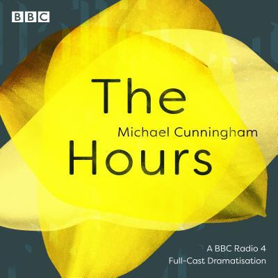 The Hours: A BBC Radio 4 full-cast dramatisation