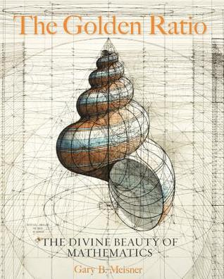 The Golden Ratio by Gary B. Meisner