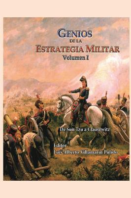 Genios de la Estrategia Militar Volumen I