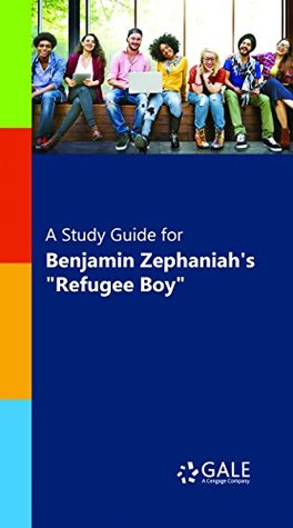 "A Study Guide for Benjamin Zephaniah 's ""Refugee Boy"" (Novels for Students)"
