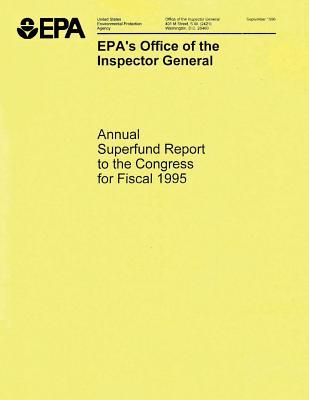 Epa's Office of the Inspector General: Annual Superfund Report to the Congress for Fiscal 1995
