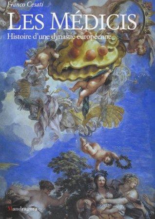 Les Médicis. Histoire d'un dynastie Européenne