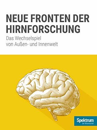 Spektrum Spezial - Neue Fronten der Hirnforschung: Das Wechselspiel von Außen- und Innenwelt