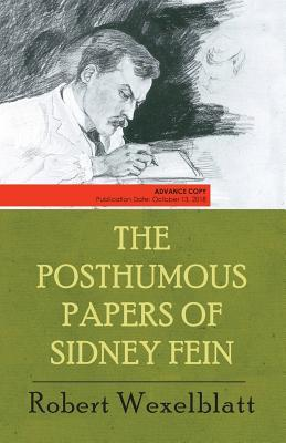 The Posthumous Papers of Sidney Fein