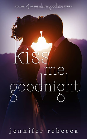 Kiss Me Goodnight (Claire Goodnite, #4)