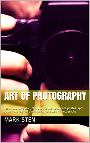 Art of photography: teach photography , this book is the beginners photography guide , the digital photography and basic photography