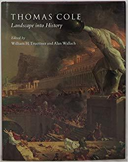 Thomas Cole:  Landscape Into History