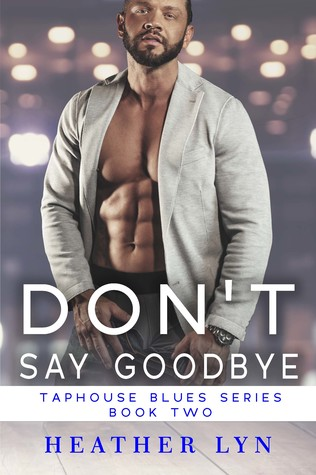 Don't Say Goodbye (Taphouse Blues Series #2)
