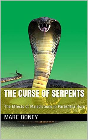 The Curse of Serpents: The Effects of Maledictions in Parashara Hora