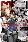 Goblin Slayer, Vol. 4 (Goblin Slayer Manga, #4)