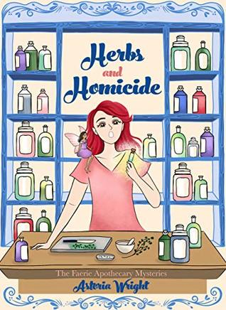 Herbs and Homicide (The Faerie Apothecary Cozy Mysteries, #1)
