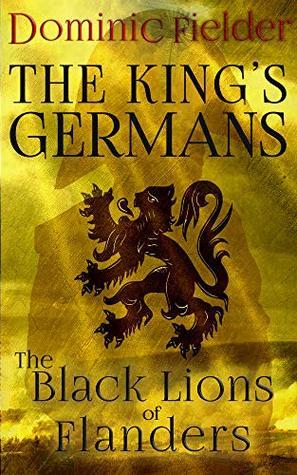 The Black Lions of Flanders (King's Germans, #1)