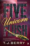 Five Unicorn Flush by T.J. Berry