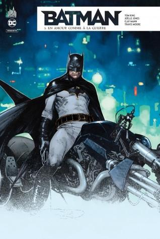 Batman Rebirth #5 : En amour comme à la guerre