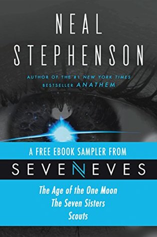 Seveneves eBook Sampler - pages 3-108: A free excerpt from Seveneves by Neal Stephenson