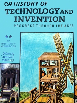 A history of technology and invention : progress through the ages. vol. 2, The first stages of mechanization 1450-1725