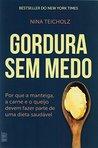 Gordura sem Medo. Por que a Manteiga, a Carne e o Queijo Devem Fazer Parte de Uma Dieta Saudável (Em Portuguese do Brasil)